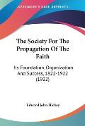 The Society for the Propagation of the Faith: Its Foundation, Organization and Success, 1822-1922 (1922)