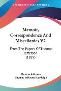 Memoir, Correspondence and Miscellanies V2: From the Papers of Thomas Jefferson (1829)