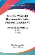 Selected Works of the Venerable Father Nicholas Lancicius V2: On Rash Judgments; On Aridity (1878)
