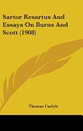 Sartor Resartus and Essays on Burns and Scott (1908)