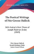 The Poetical Writings of Fitz-Greene Halleck: With Extracts from Those of Joseph Rodman Drake (1869)