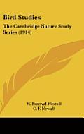 Bird Studies: The Cambridge Nature Study Series (1914)