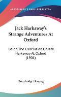 Jack Harkaway's Strange Adventures at Oxford: Being the Conclusion of Jack Harkaway at Oxford (1901)