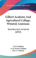 Gilbert Academy and Agricultural College, Winsted, Louisiana: Sketches and Incidents (1893)