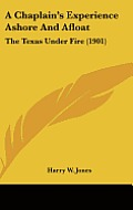 A Chaplain's Experience Ashore and Afloat: The Texas Under Fire (1901)