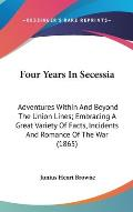 Four Years in Secessia: Adventures Within and Beyond the Union Lines; Embracing a Great Variety of Facts, Incidents and Romance of the War (18