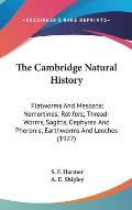 The Cambridge Natural History: Flatworms and Mesozoa; Nemertines; Rotifers; Thread-Worms, Sagitta, Gephyrea and Phoronis; Earthworms and Leeches (192