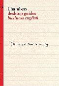 Chambers Desktop Guides: Business English