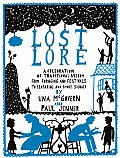 Lost Lore: A Celebration of Traditional Wisdom from Foraging and Festivals to Seafaring and Smoke Signals