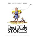 Best Bible Stories: The Boy Who Ran