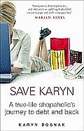 Save Karyn A True Life Shopaholics Journ