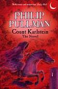 Count Karlstein: The Novel by Philip Pullman