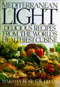 Mediterranean Light : Delicious Recipes from the World's Healthiest Cuisine