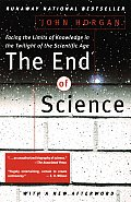 End Of Science Facing The Limits Of Know