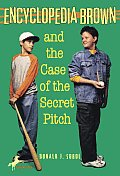 Encyclopedia Brown #02: Encyclopedia Brown and the Case of the Secret Pitch