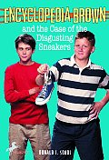 Encyclopedia Brown 18 & the Case of the Disgusting Sneakers