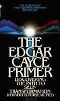 Edgar Cayce Primer Discovering the Path to Self Transformation
