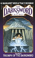 Darksword Trilogy #3: Triumph Of The Darksword by Margaret Weis