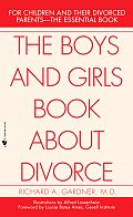 The Boys and Girls Book about Divorce: For Children and Their Divorced Parents--The Essential Book