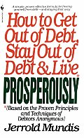 How to Get Out of Debt, Stay Out of Debt, & Live Prosperously: (Based on the Proven Principles and Techniques of Debtors Anonymous) Cover