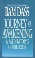 Journey of Awakening A Meditators Guidebook