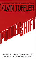 Powershift Knowledge Wealth & Power at the Edge of the 21st Century