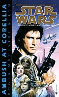 Star Wars: The Corellian Trilogy #01: Ambush At Corellia: Book One Of The Corellian Trilogy by Roger Macbride Allen
