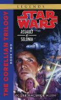 Star Wars: The Corellian Trilogy #02: Assault At Selonia: Book Two Of The Corellian Trilogy by Roger Macbride Allen