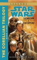 Star Wars: The Corellian Trilogy #03: Showdown at Centerpoint Cover