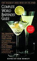Complete World Bartender Guide The Standard Reference to More Than 2500 Drinks