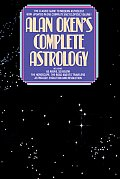 Alan Oken's Complete Guide to Astrology