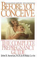 Before You Conceive The Complete Pregnancy Guide