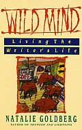 Wild Mind: Living the Writer's Life Cover