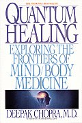 Quantum Healing: Exploring the Frontiers of Mind Body Medicine Cover