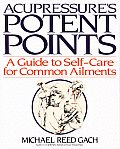 Acupressure's Potent Points : a Guide To Self-care for Common Ailments (90 Edition)