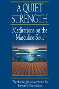 A Quiet Strength: Meditations on the Masculine Soul