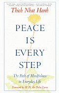 Peace Is Every Step: The Path of Mindfulness in Everyday Life Cover