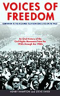 Voices Of Freedom An Oral History Of The Civil Rights Movement From The 1950s Through The 1980s