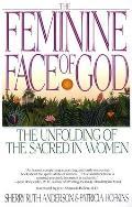 Feminine Face of God The Unfolding of the Sacred in Women
