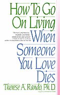 How to Go on Living When Someone You Love Dies Cover