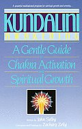Kundalini Awakening A Gentle Guide to Chakra Activation & Spiritual Growth
