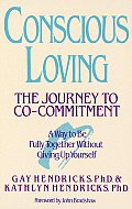 Conscious Loving: The Journey to Co-Commitment Cover