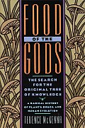 Food of the Gods: The Search for the Original Tree of Knowledge a Radical History of Plants, Drugs, and Human Evolution Cover