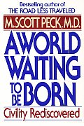 World Waiting to Be Born Rediscovering Civility
