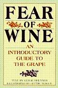 Fear of Wine An Introductory Guide to the Grape