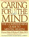 Caring for the Mind : the Comprehensive Guide To Mental Health (95 Edition)