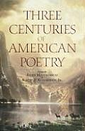 Three Centuries of American Poetry 1620 1923
