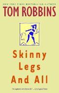 Skinny Legs & All