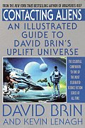 Contacting Aliens: An Illustrated Guide To David Brin's Uplift Universe by David Brin