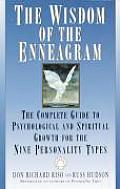 Wisdom of the Enneagram : the Complete Guide To Psychological and Spiritual Growth for the Nine Personality Types (99 Edition)